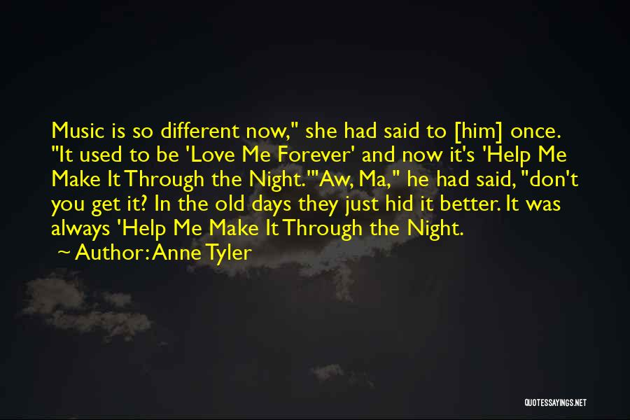 It's Different Now Quotes By Anne Tyler