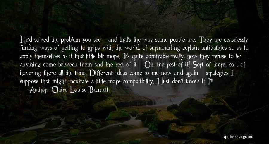 It's Different Now Quotes By Claire-Louise Bennett