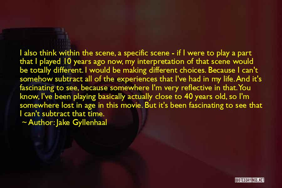 It's Different Now Quotes By Jake Gyllenhaal
