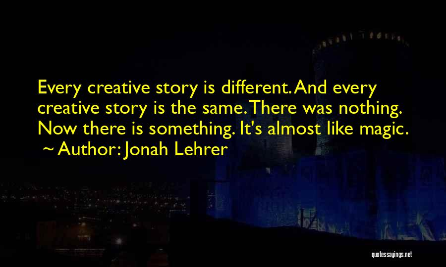 It's Different Now Quotes By Jonah Lehrer
