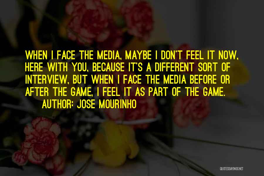 It's Different Now Quotes By Jose Mourinho