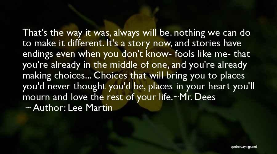 It's Different Now Quotes By Lee Martin