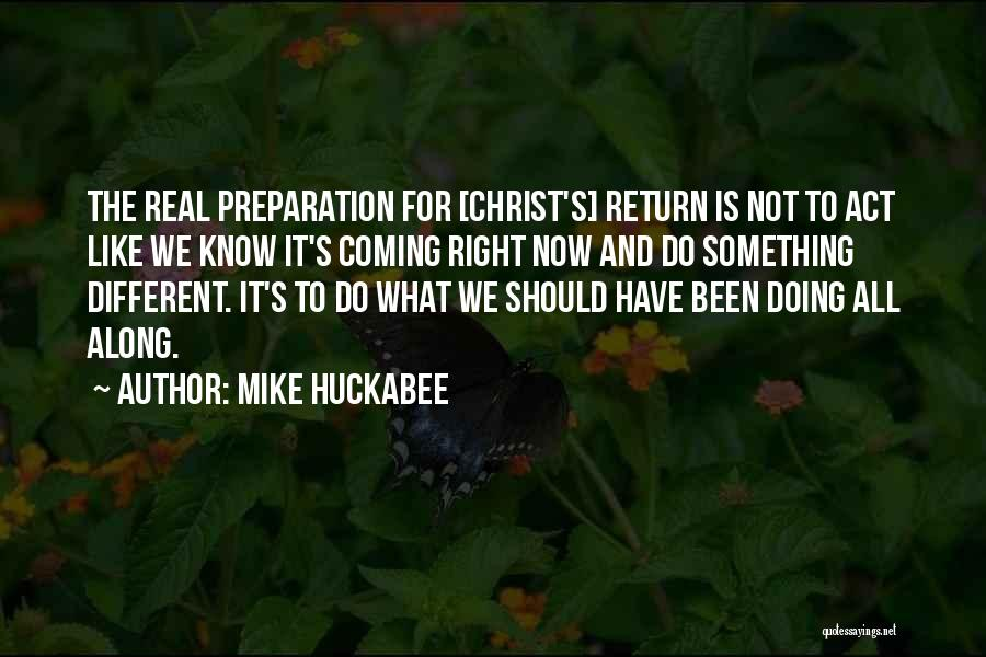 It's Different Now Quotes By Mike Huckabee