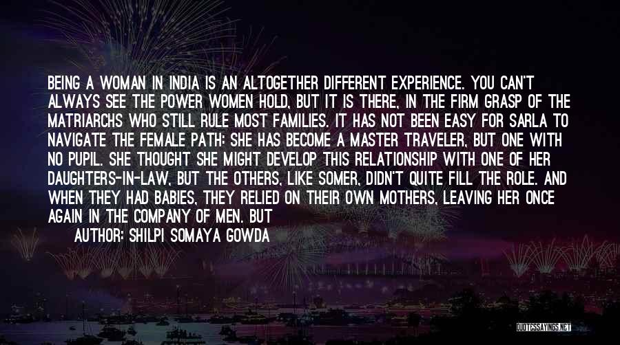 It's Different Now Quotes By Shilpi Somaya Gowda