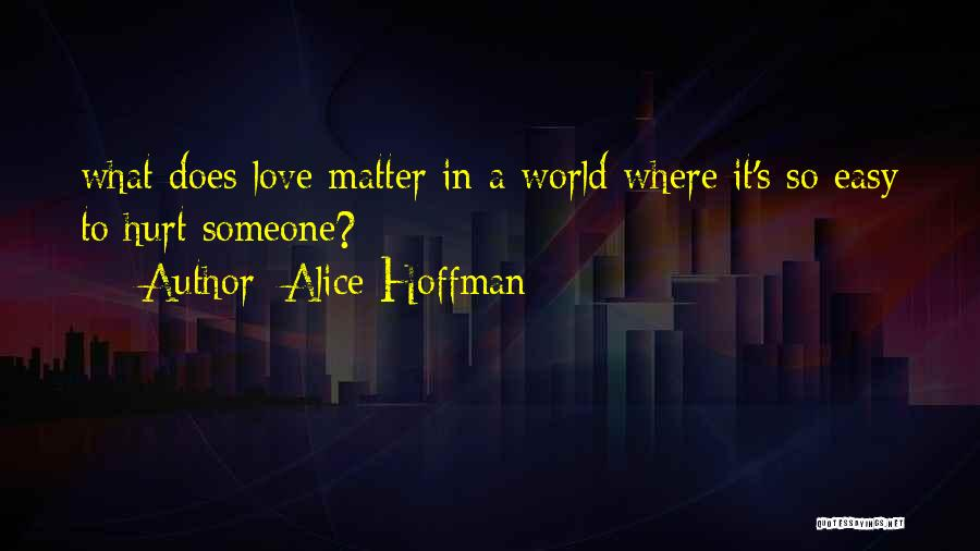 It's Easy To Love Quotes By Alice Hoffman