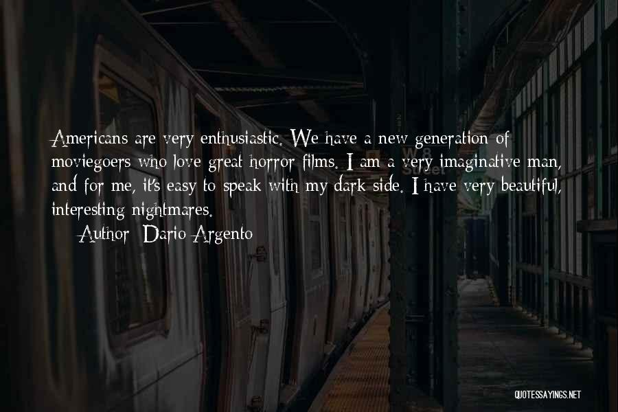 It's Easy To Love Quotes By Dario Argento