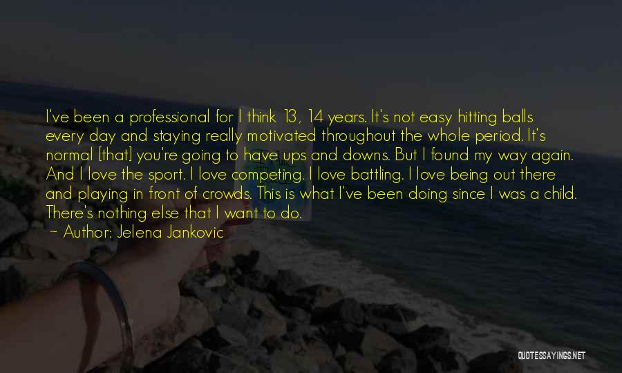 It's Easy To Love Quotes By Jelena Jankovic