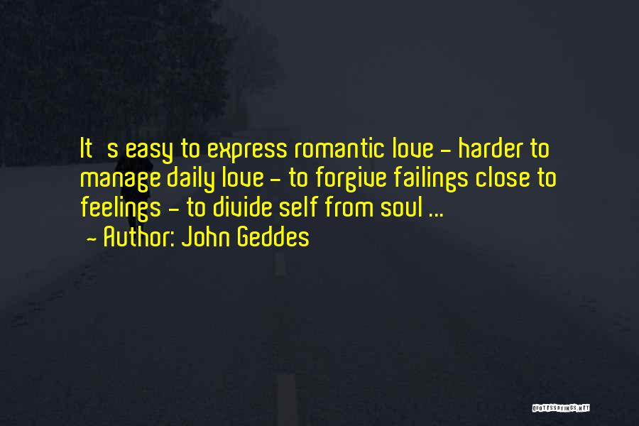 It's Easy To Love Quotes By John Geddes