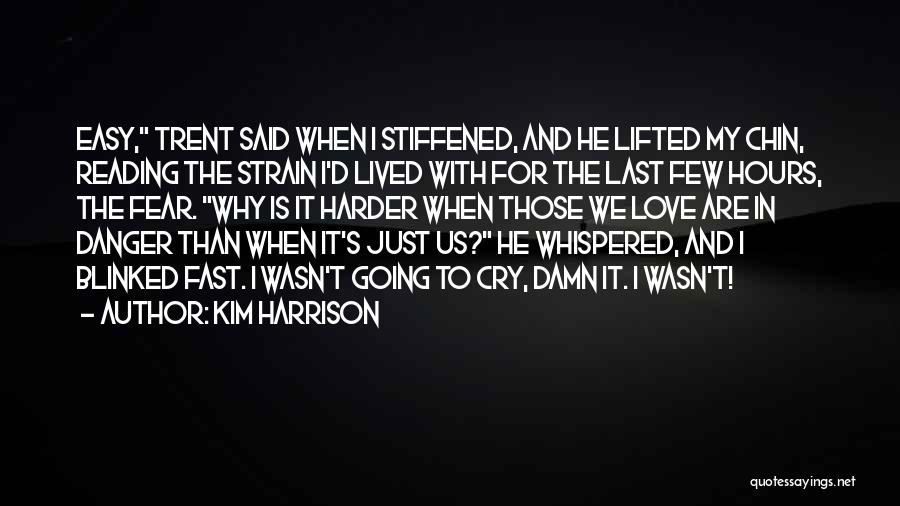 It's Easy To Love Quotes By Kim Harrison