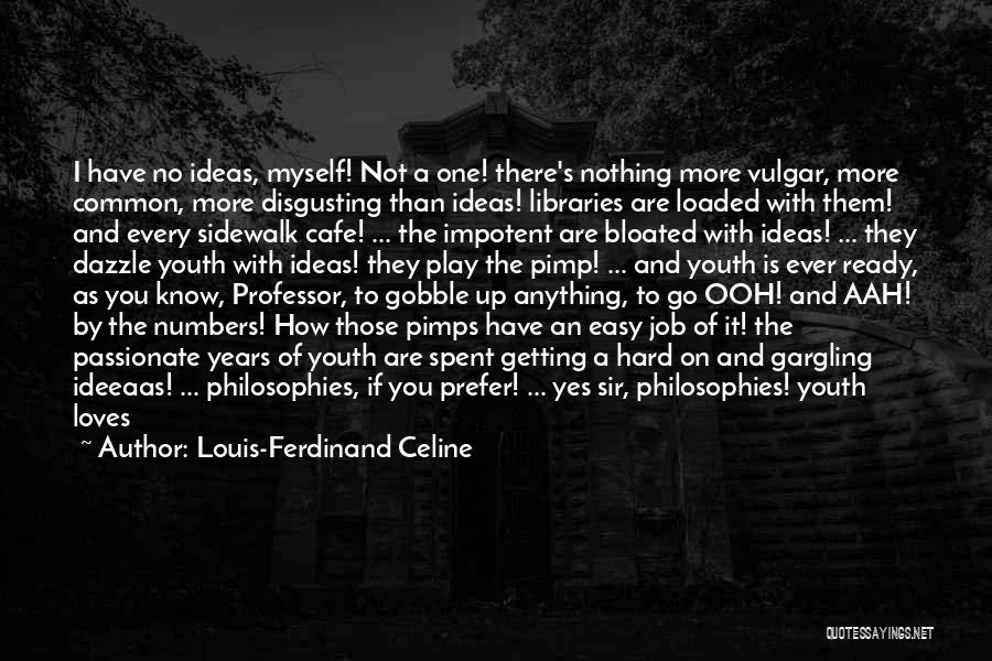 It's Easy To Love Quotes By Louis-Ferdinand Celine
