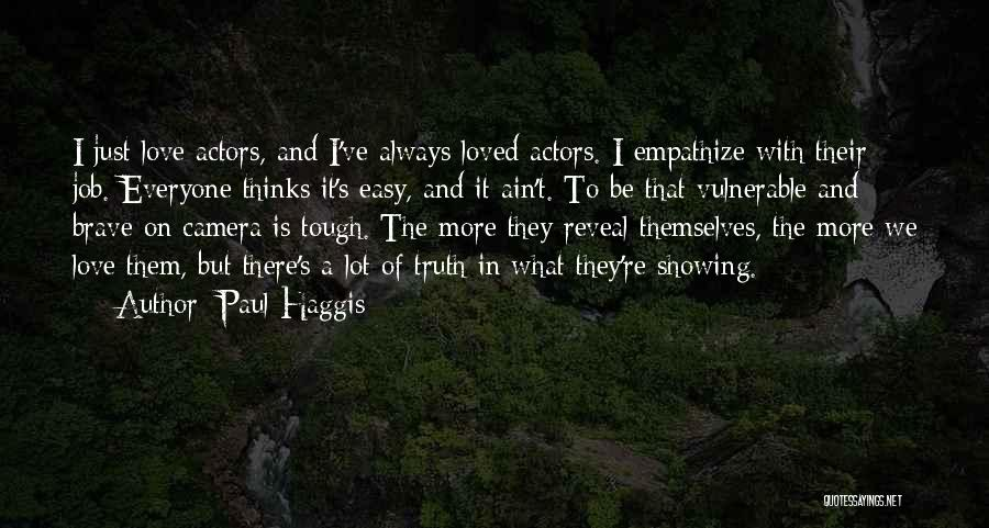 It's Easy To Love Quotes By Paul Haggis