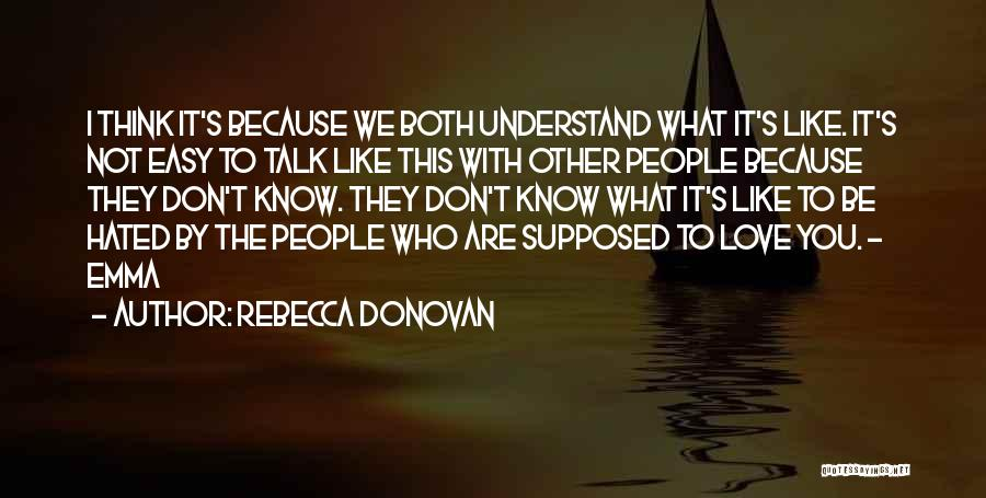 It's Easy To Love Quotes By Rebecca Donovan
