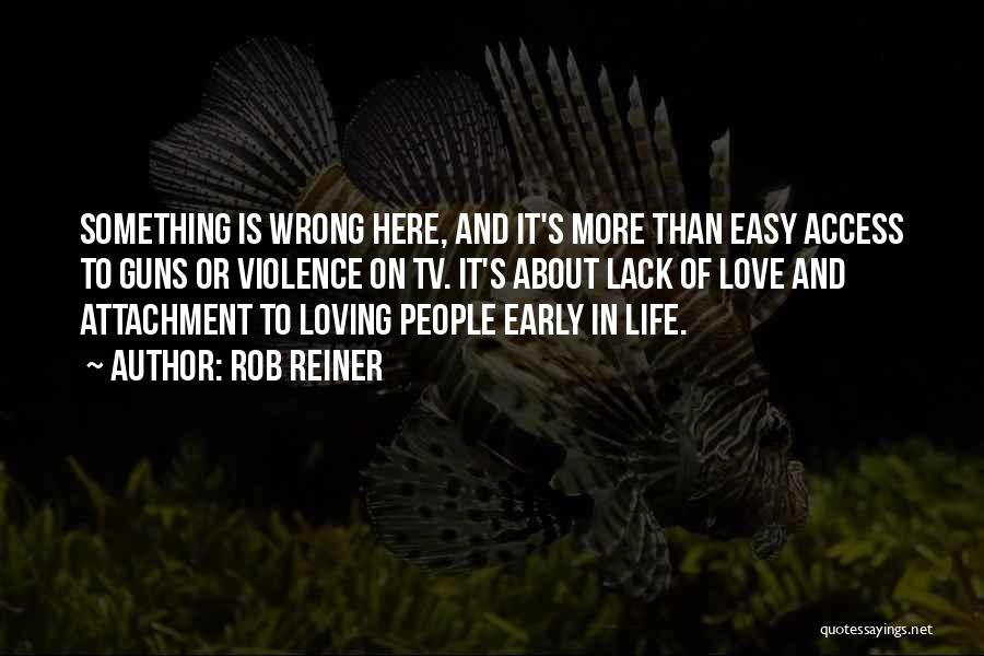 It's Easy To Love Quotes By Rob Reiner
