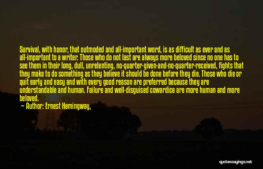 It's Easy To Quit Quotes By Ernest Hemingway,
