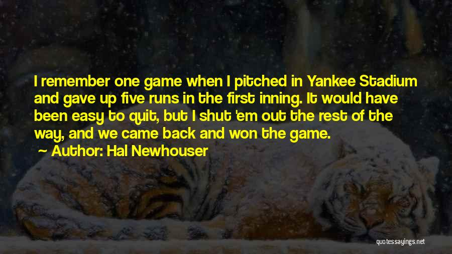 It's Easy To Quit Quotes By Hal Newhouser