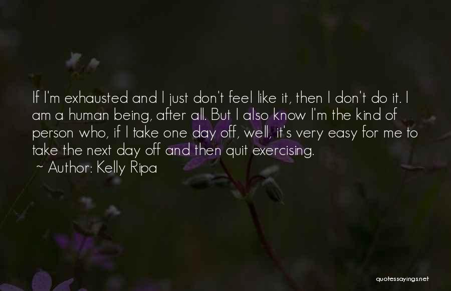 It's Easy To Quit Quotes By Kelly Ripa