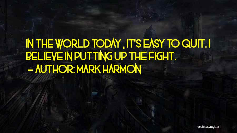 It's Easy To Quit Quotes By Mark Harmon