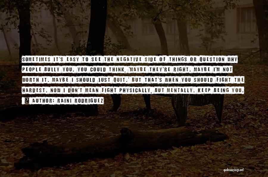 It's Easy To Quit Quotes By Raini Rodriguez