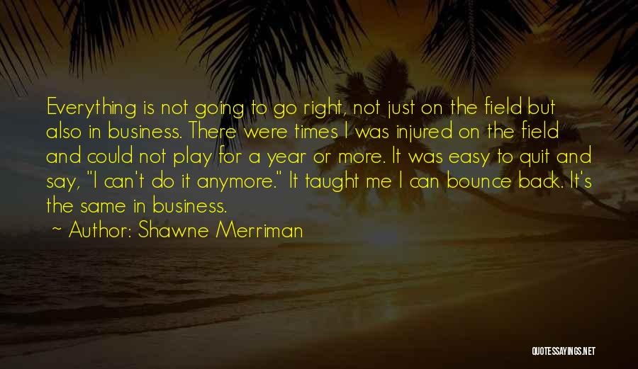 It's Easy To Quit Quotes By Shawne Merriman