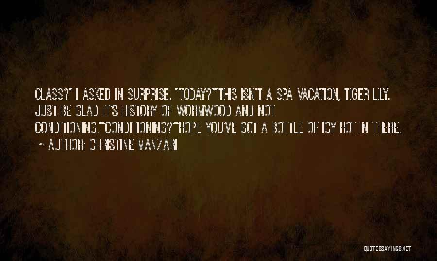 It's Hot Today Quotes By Christine Manzari