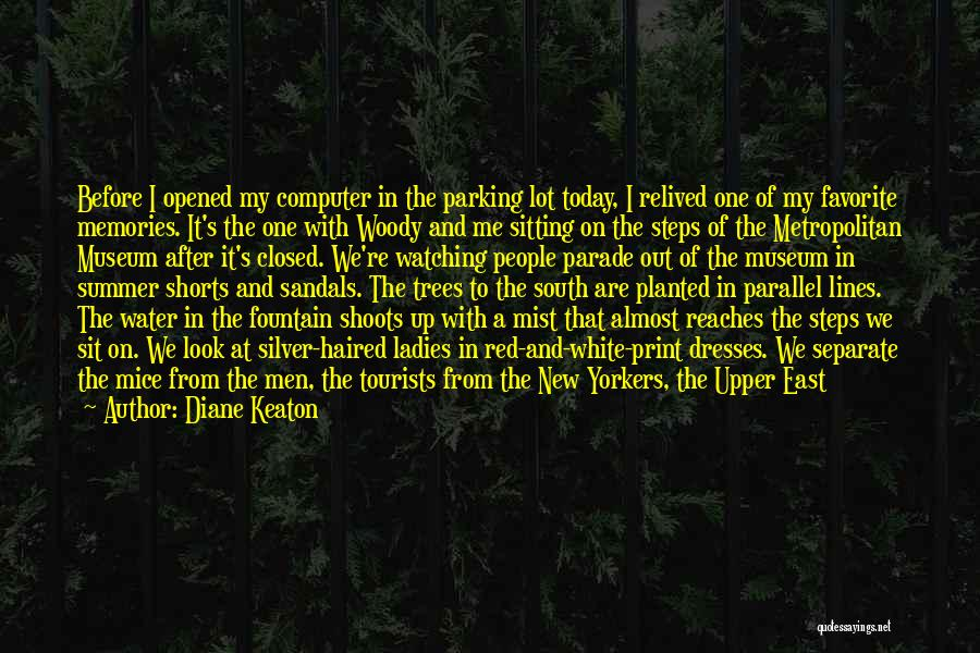 It's Hot Today Quotes By Diane Keaton