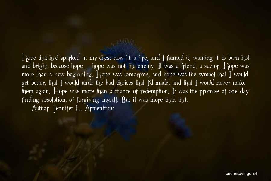 It's Hot Today Quotes By Jennifer L. Armentrout