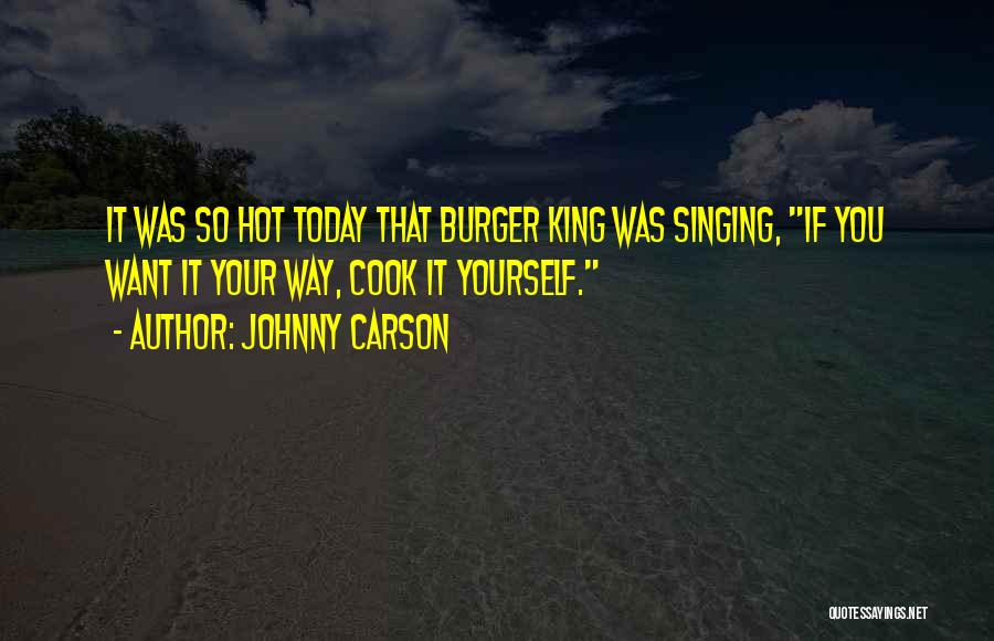 It's Hot Today Quotes By Johnny Carson