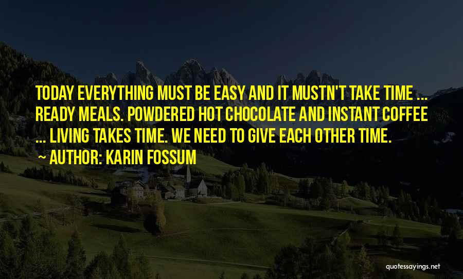 It's Hot Today Quotes By Karin Fossum