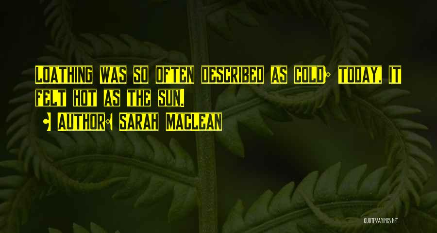 It's Hot Today Quotes By Sarah MacLean
