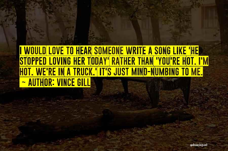 It's Hot Today Quotes By Vince Gill