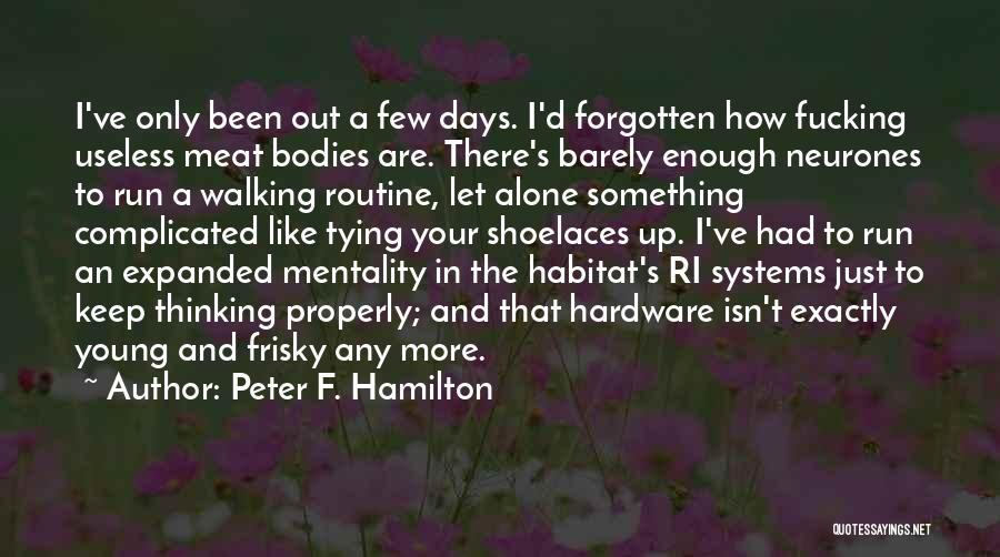 It's Just Been One Of Those Days Quotes By Peter F. Hamilton