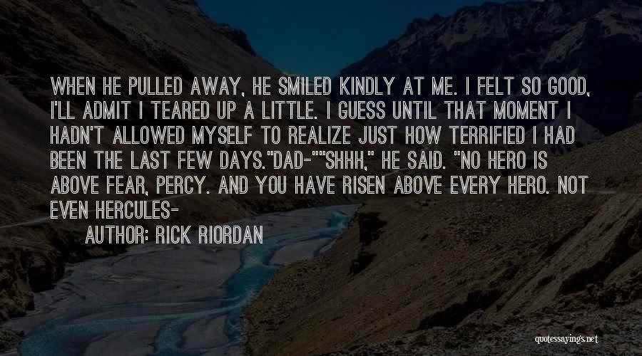 It's Just Been One Of Those Days Quotes By Rick Riordan