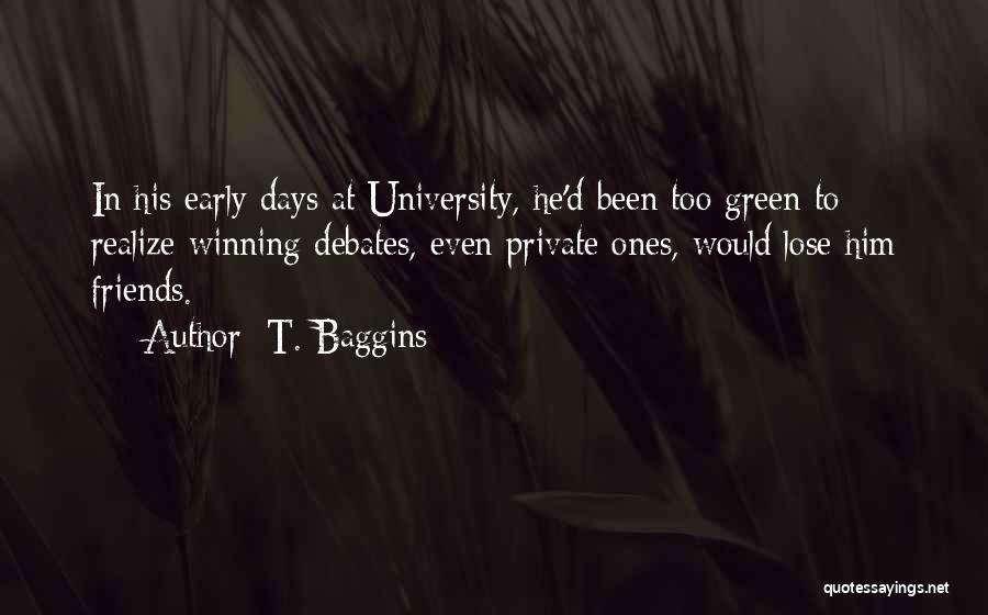 It's Just Been One Of Those Days Quotes By T. Baggins