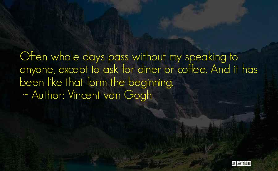 It's Just Been One Of Those Days Quotes By Vincent Van Gogh