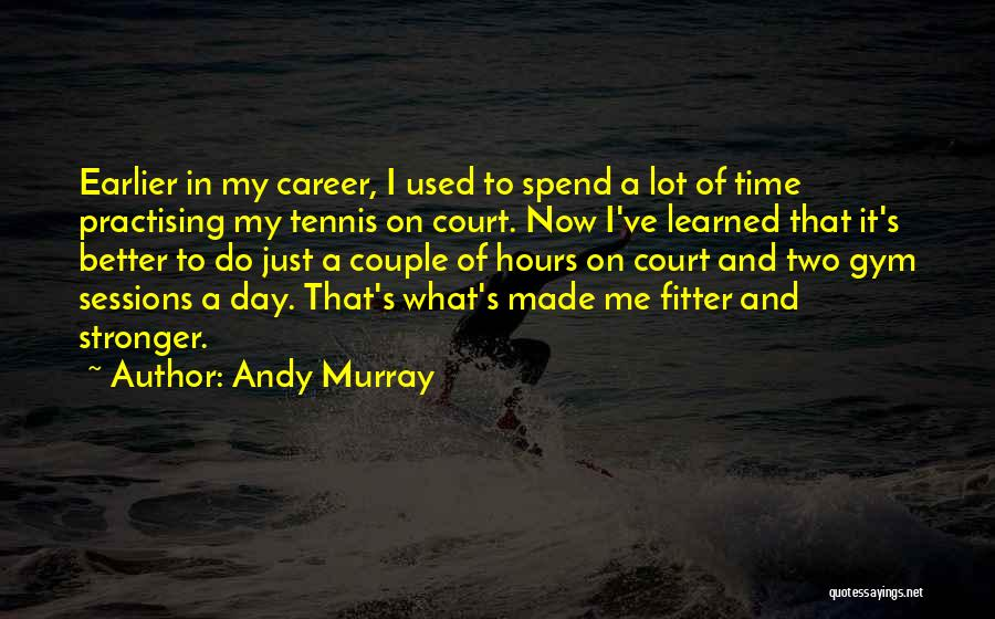 It's Just Me Now Quotes By Andy Murray