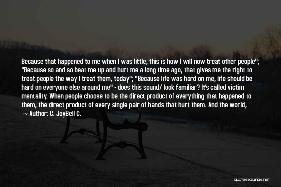 It's Just Me Now Quotes By C. JoyBell C.
