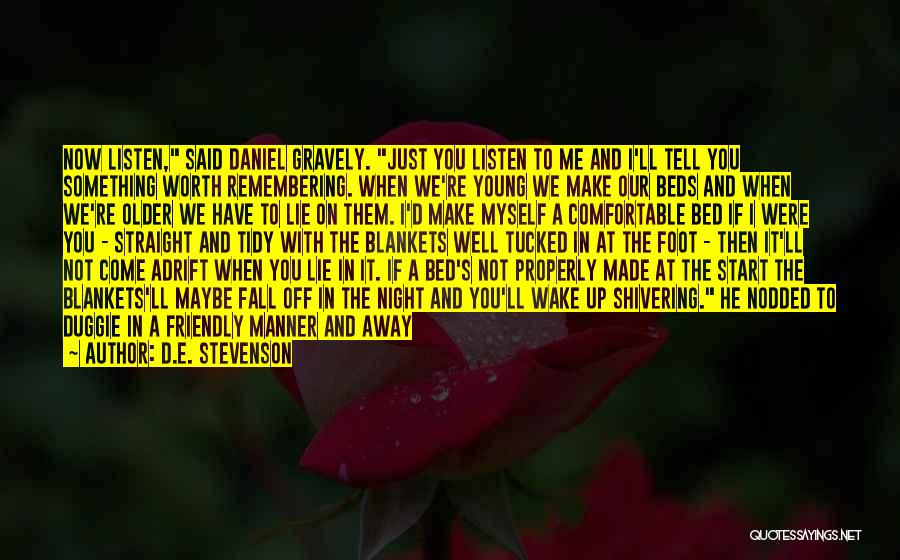 It's Just Me Now Quotes By D.E. Stevenson