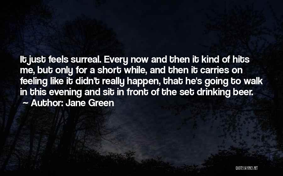 It's Just Me Now Quotes By Jane Green