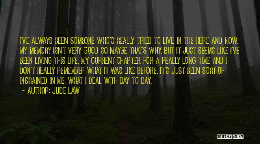 It's Just Me Now Quotes By Jude Law