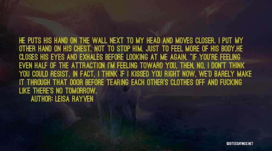 It's Just Me Now Quotes By Leisa Rayven