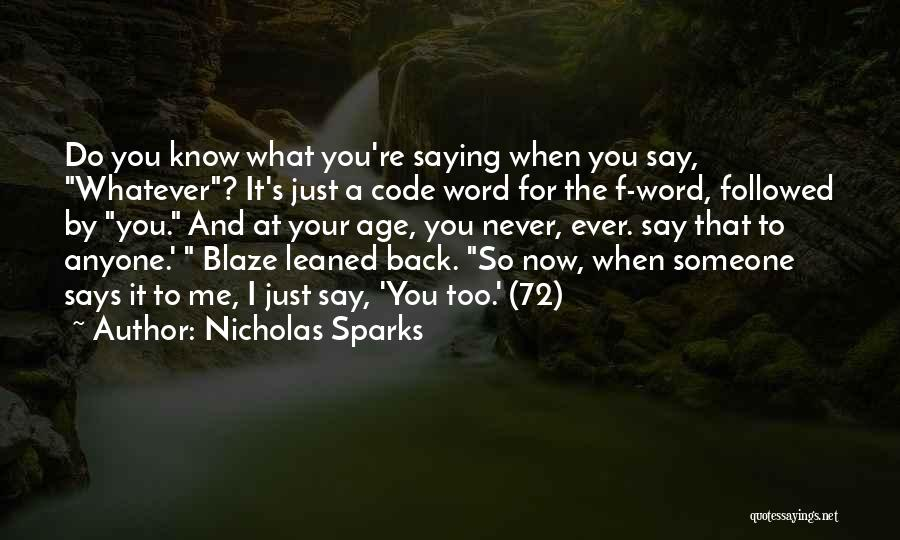 It's Just Me Now Quotes By Nicholas Sparks