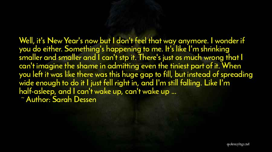 It's Just Me Now Quotes By Sarah Dessen