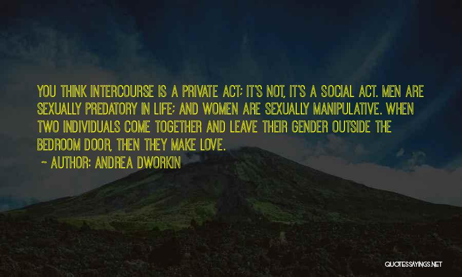 It's Love When Quotes By Andrea Dworkin
