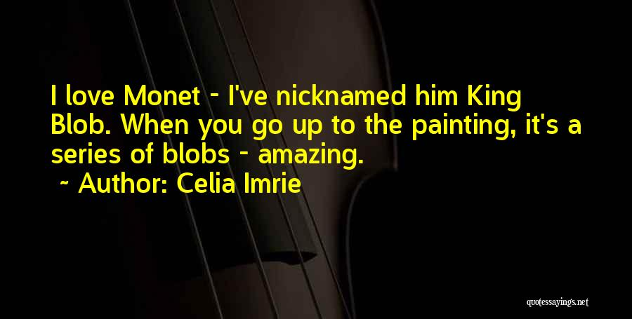 It's Love When Quotes By Celia Imrie