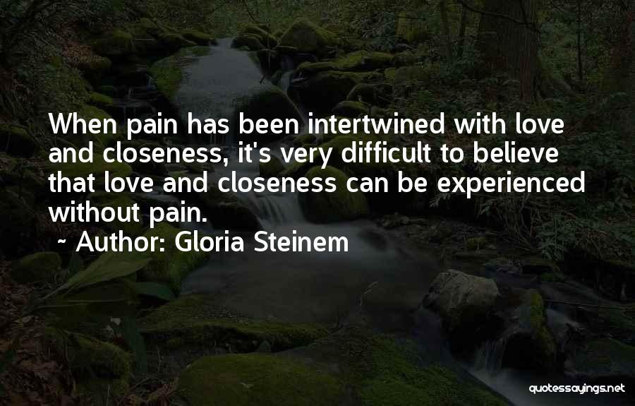 It's Love When Quotes By Gloria Steinem