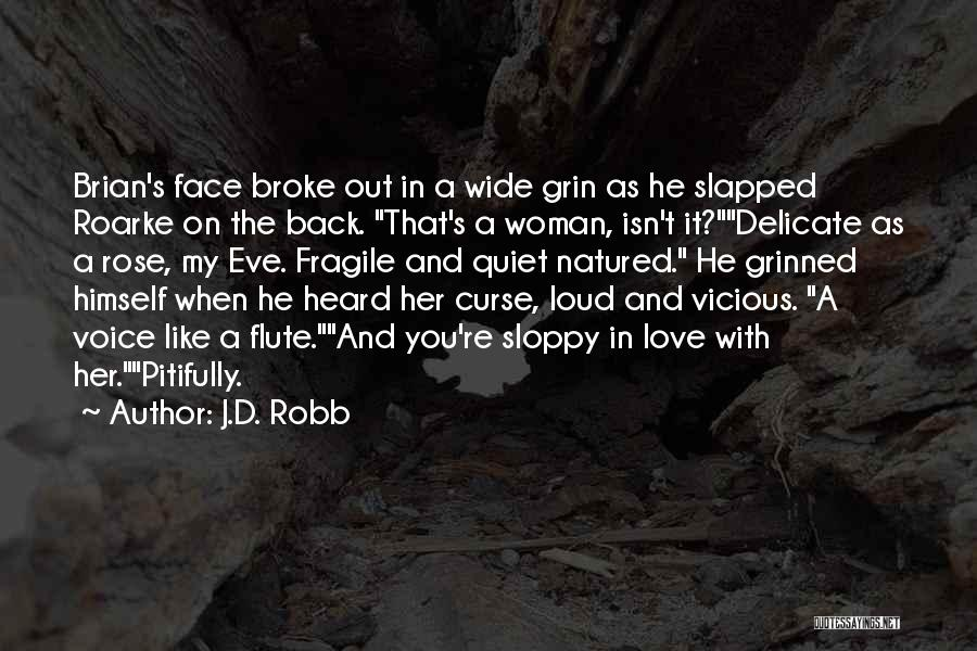 It's Love When Quotes By J.D. Robb
