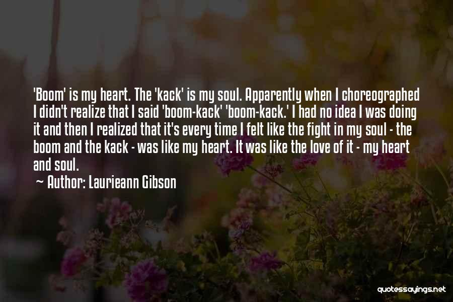 It's Love When Quotes By Laurieann Gibson