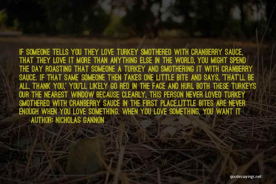 It's Love When Quotes By Nicholas Gannon