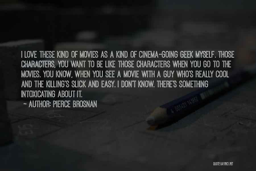 It's Love When Quotes By Pierce Brosnan