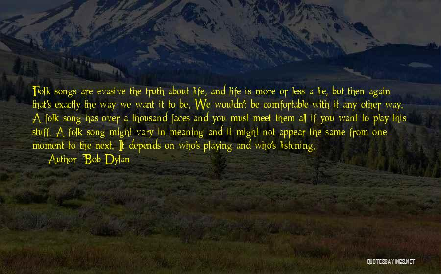 It's Not All About You Quotes By Bob Dylan